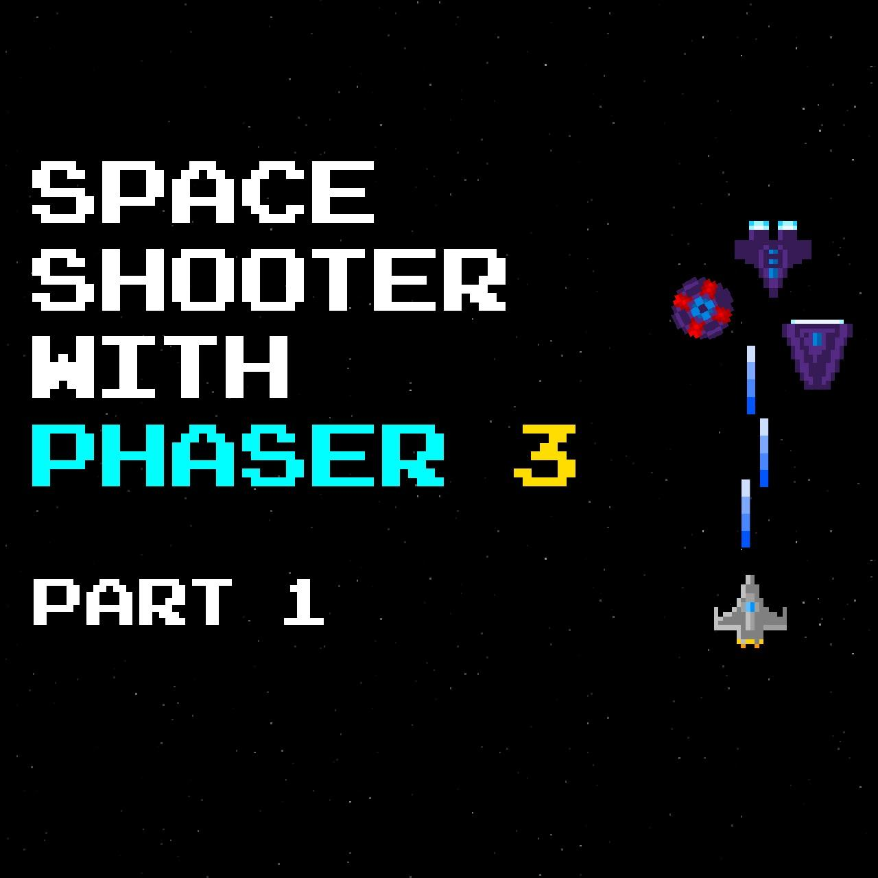 Build a Space Shooter with Phaser 3 - Part 1