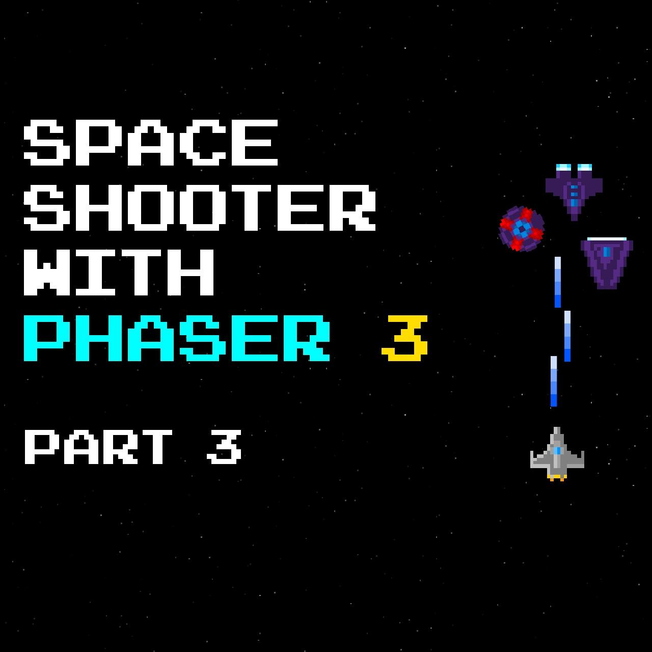 Build a Space Shooter with Phaser 3 – 3