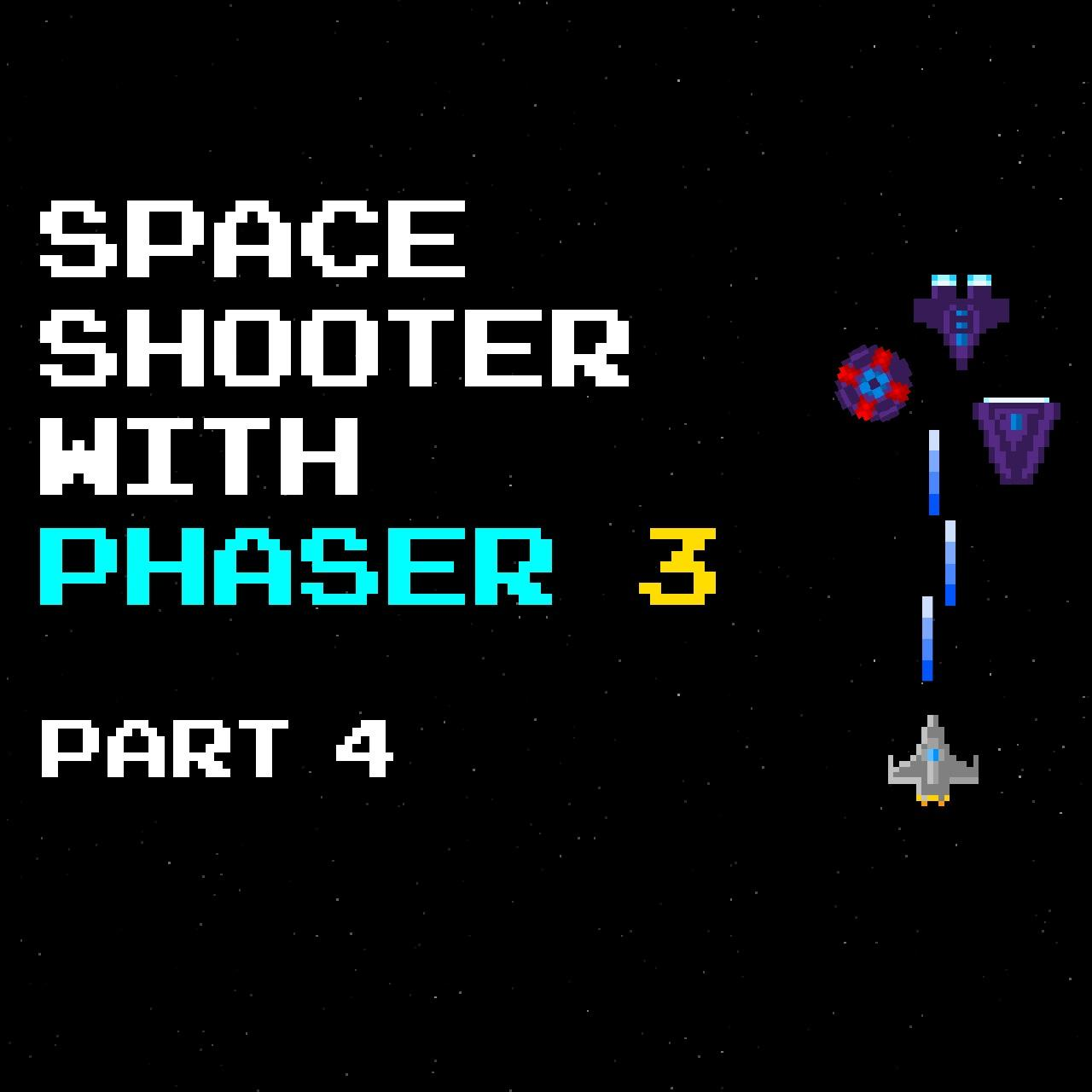 Build a Space Shooter with Phaser 3 – 4