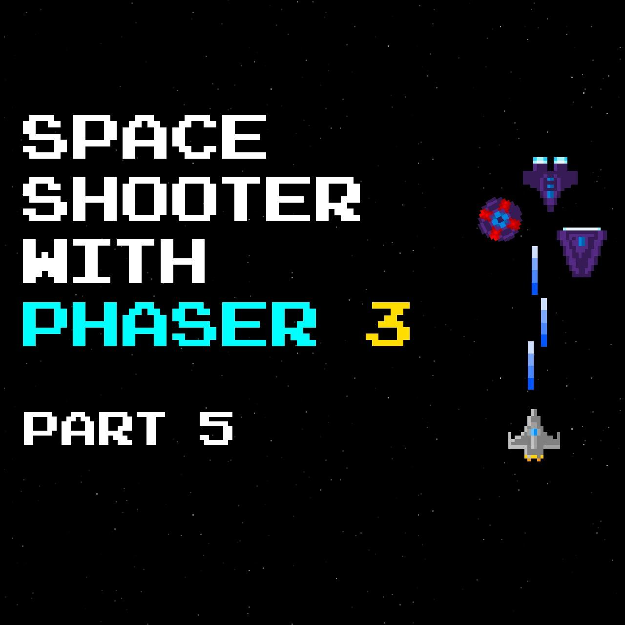 Build a Space Shooter with Phaser 3 – 5