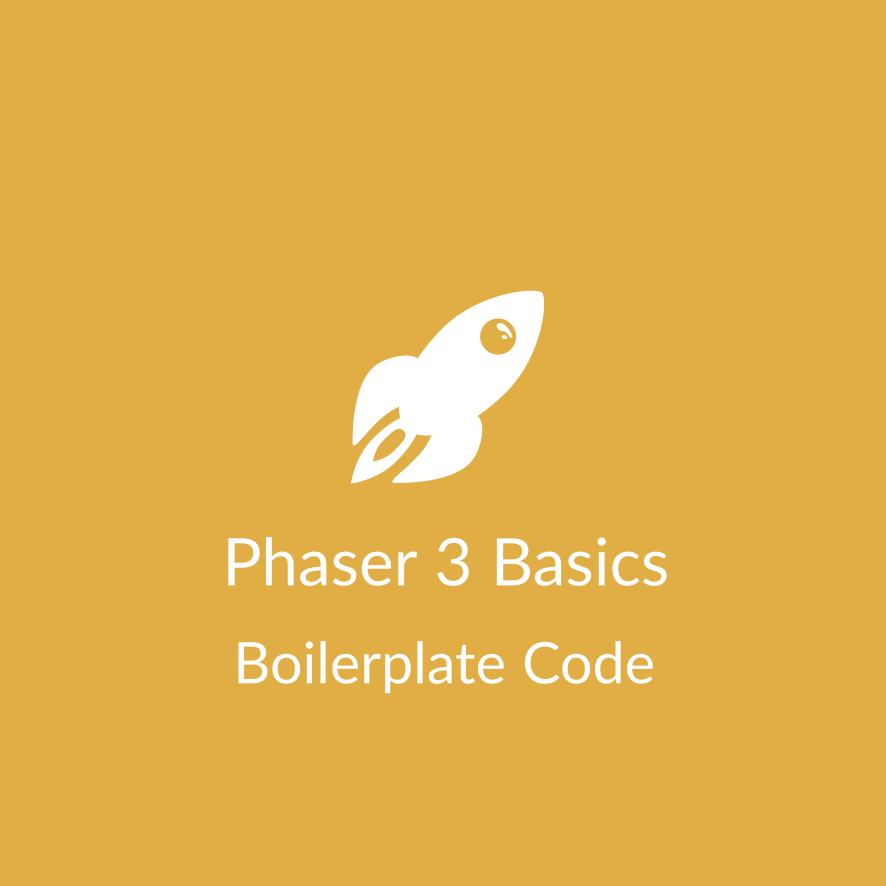 Phaser 3 Basics: Boilerplate Code