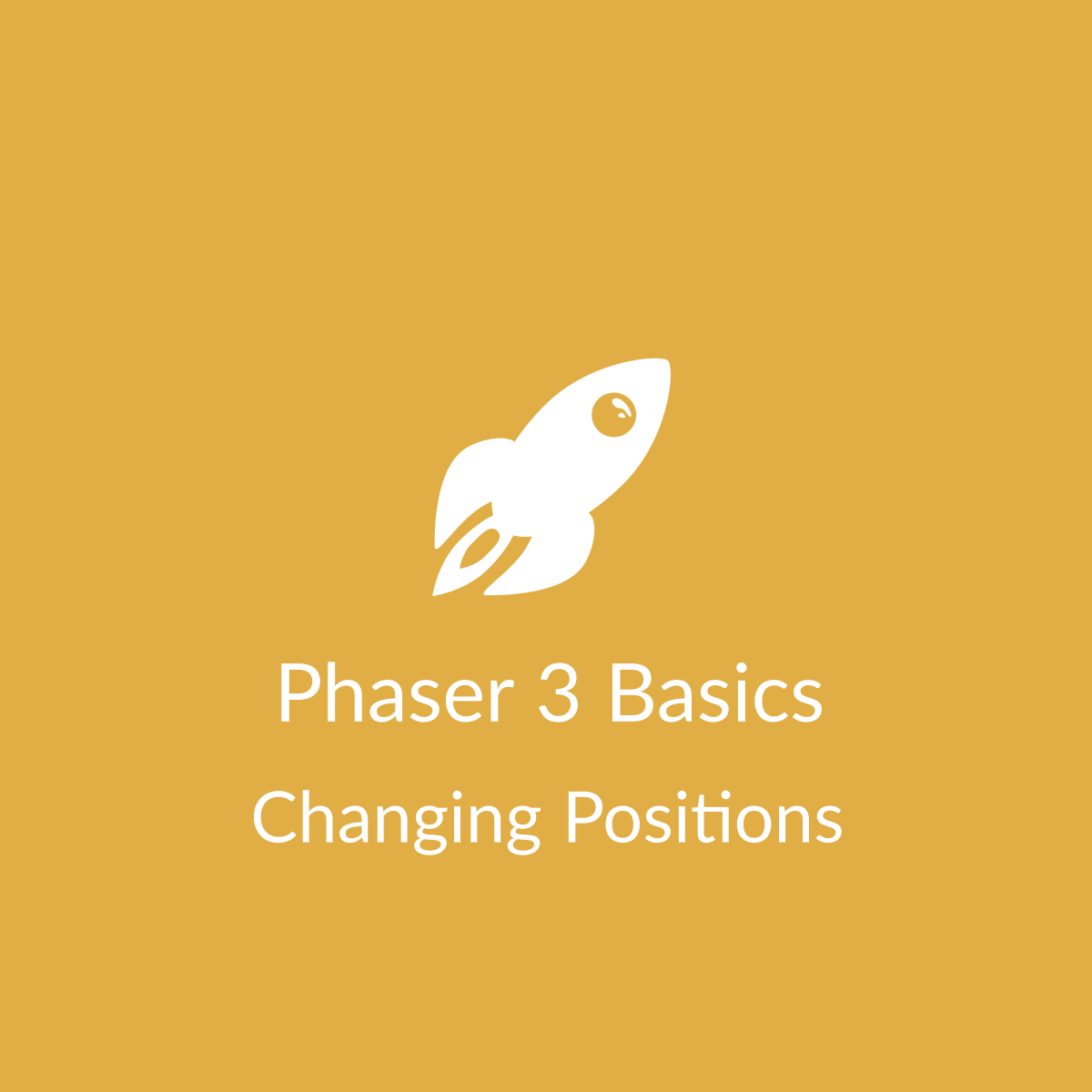 Phaser 3 Basics: Changing Positions