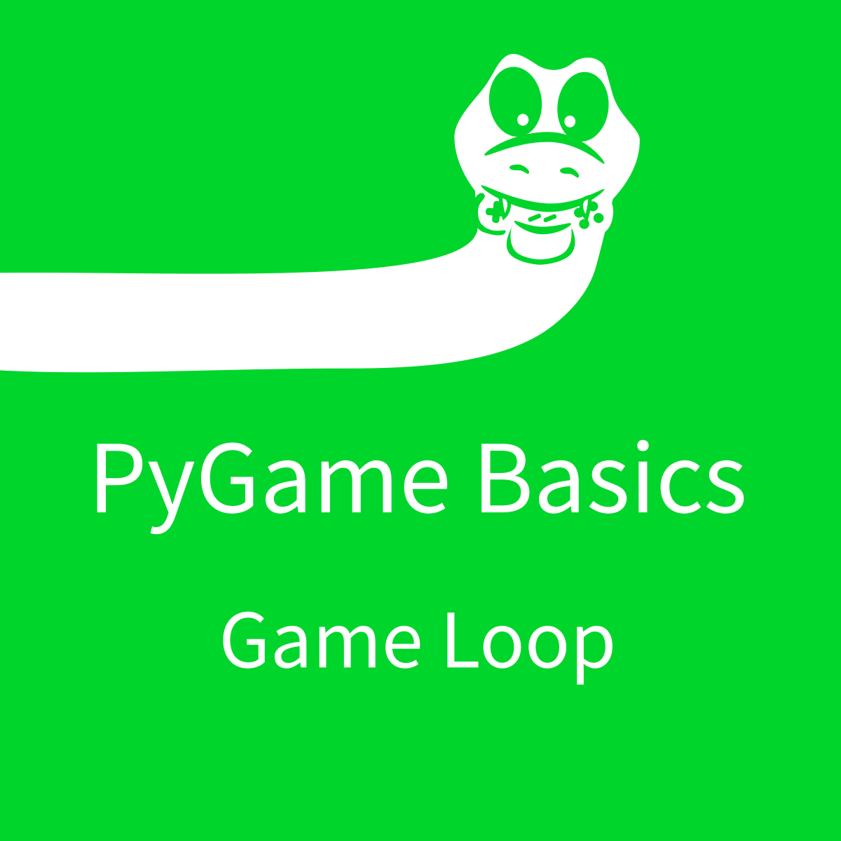 PyGame Basics: Game Loop