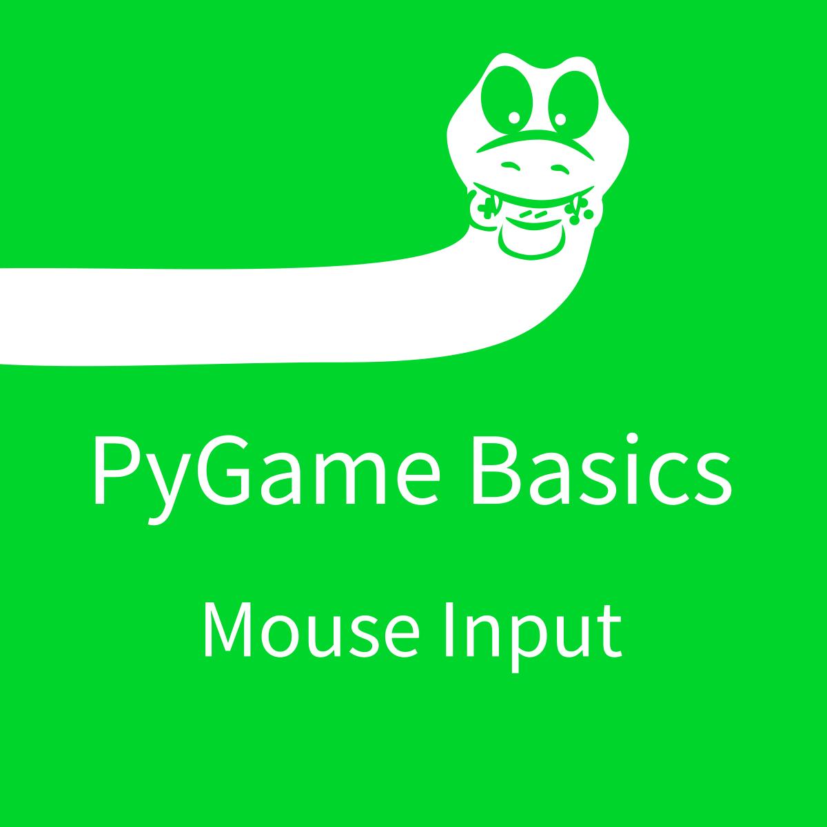 PyGame Basics: Mouse Input